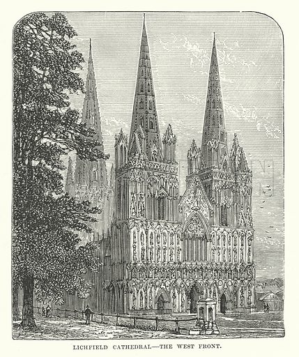 Lichfield Cathedral – The West Front. Illustration for Our Own County (Cassell, c 1880).