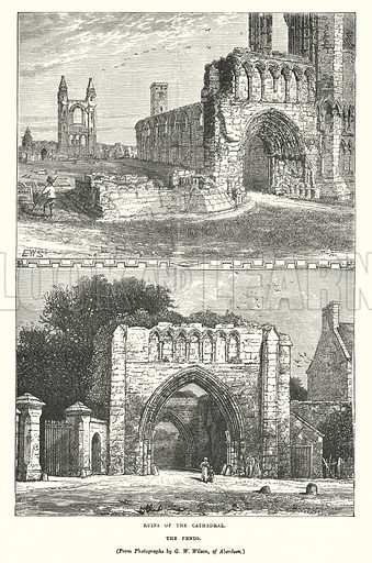 Ruins of the Cathedral. The Pends. Illustration for Our Own County (Cassell, c 1880).
