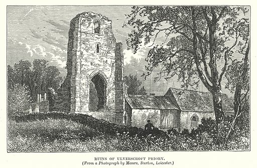 Ruins of Ulverscroft Priory. Illustration for Our Own County (Cassell, c 1880).