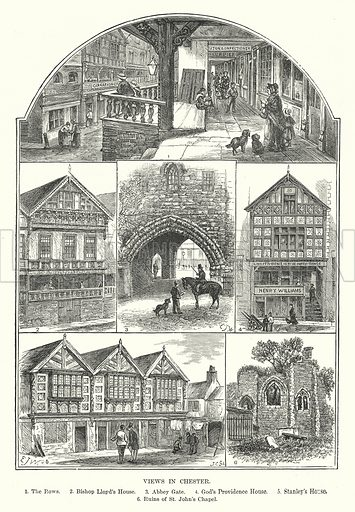Views in Chester. 1. The Rows. 2. Bishop Lloyd's House. 3. Abbey Gate. 4. God's Providence House. 5. Stanley's House. 6. Ruins of St John's Chapel. Illustration for Our Own County (Cassell, c 1880).