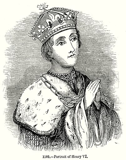 Portrait of Henry VI. Illustration from Old England, A Pictorial Museum edited by Charles Knight (James Sangster & Co, c 1845).