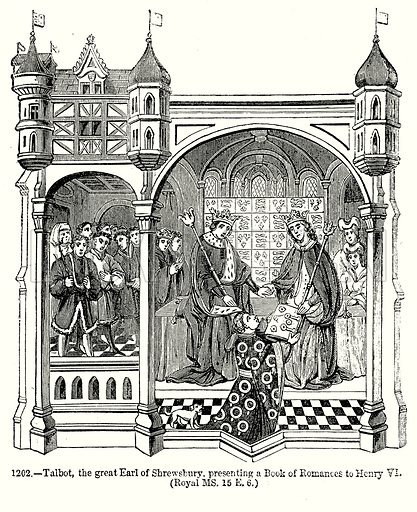 Talbot, the Great Earl of Shrewsbury presenting a Book of Romances to Henry VI. (Royal MS. 15 E.6.) Illustration from Old England, A Pictorial Museum edited by Charles Knight (James Sangster & Co, c 1845).