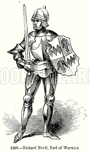 Richard Nevil, Earl of Warwick. Illustration from Old England, A Pictorial Museum edited by Charles Knight (James Sangster & Co, c 1845).