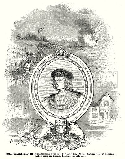 Portrait of Richard III--The Arms from a design by J. R. Plancbe, Esq. At top--Bosworth Field; at the bottom--Ludlow Castle, and Richard's Lodging. House at Leicester. Illustration from Old England, A Pictorial Museum edited by Charles Knight (James Sangster & Co, c 1845).