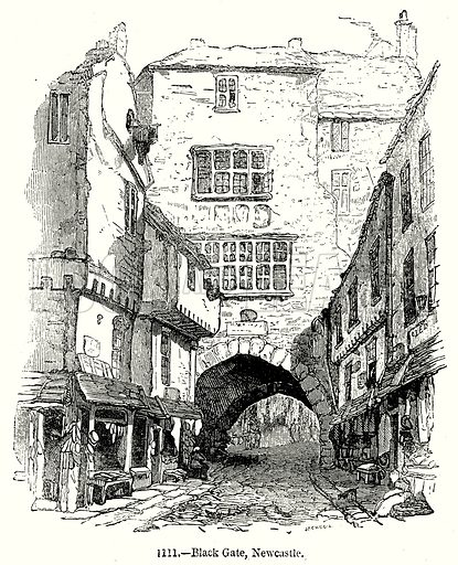 Black Gate, Newcastle. Illustration from Old England, A Pictorial Museum edited by Charles Knight (James Sangster & Co, c 1845).
