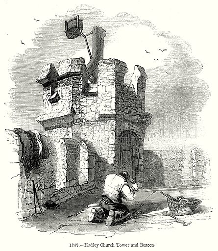Hadley Church Tower and Beacon. Illustration from Old England, A Pictorial Museum edited by Charles Knight (James Sangster & Co, c 1845).