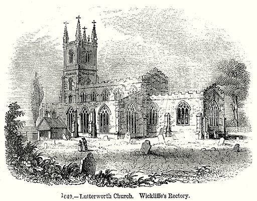 Lutterworth Church. Wickliffe's Rectory. Illustration from Old England, A Pictorial Museum edited by Charles Knight (James Sangster & Co, c 1845).