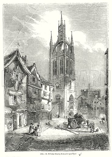 St. Nicholas Church, Newcastle-upon-Tyne. Illustration from Old England, A Pictorial Museum edited by Charles Knight (James Sangster & Co, c 1845).