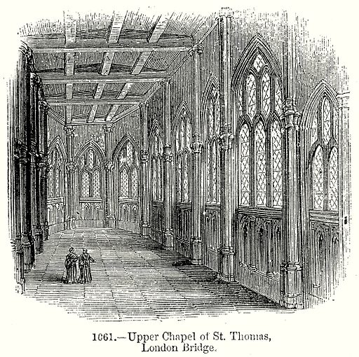 Upper Chapel of St. Thomas, London Bridge. Illustration from Old England, A Pictorial Museum edited by Charles Knight (James Sangster & Co, c 1845).
