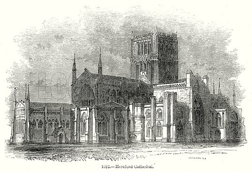 Hereford Cathedral. Illustration from Old England, A Pictorial Museum edited by Charles Knight (James Sangster & Co, c 1845).