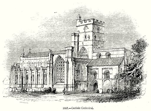 Carlisle Cathedral. Illustration from Old England, A Pictorial Museum edited by Charles Knight (James Sangster & Co, c 1845).