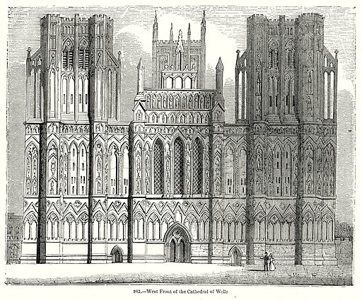 West Front of the Cathedral of Wells. Illustration from Old England, A Pictorial Museum edited by Charles Knight (James Sangster & Co, c 1845).