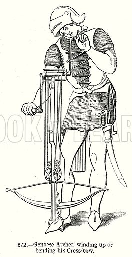 Genoese Archer, Winding up or bending his Cross-Bow. Illustration from Old England, A Pictorial Museum edited by Charles Knight (James Sangster & Co, c 1845).