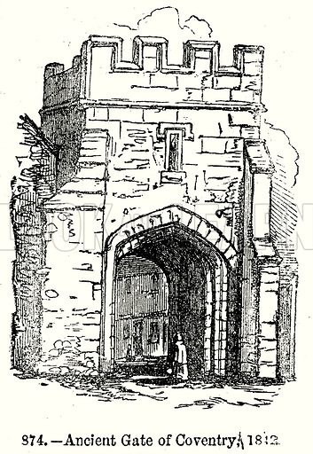 Ancient Gate of Coventry; 1812. Illustration from Old England, A Pictorial Museum edited by Charles Knight (James Sangster & Co, c 1845).
