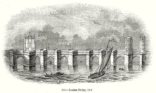 London Bridge, 1209. Illustration from Old England, A Pictorial Museum edited by Charles Knight (James Sangster & Co, c 1845).