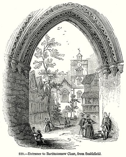 Entrance to Bartholomew Close, from Smithfield. Illustration from Old England, A Pictorial Museum edited by Charles Knight (James Sangster & Co, c 1845).