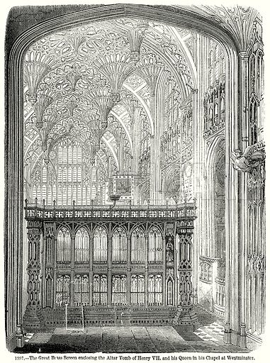 The Great Brass Screen enclosing the Altar Tomb of Henry VII and his Queen in his Chapel at Westminster. Illustration from Old England, A Pictorial Museum edited by Charles Knight (James Sangster & Co, c 1845).