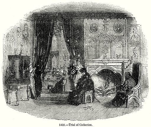 Trial of Catherine. Illustration from Old England, A Pictorial Museum edited by Charles Knight (James Sangster & Co, c 1845).