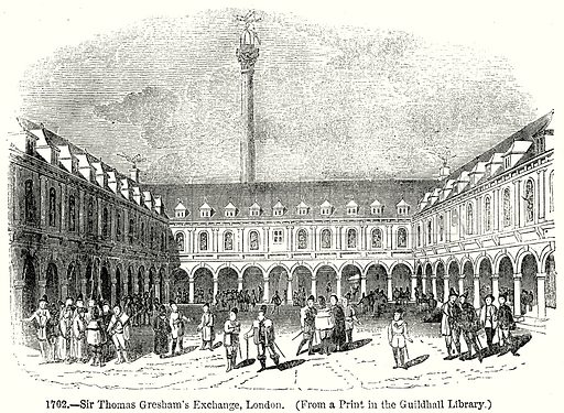 Sir Thomas Gresham's Exchange, London. Illustration from Old England, A Pictorial Museum edited by Charles Knight (James Sangster & Co, c 1845).