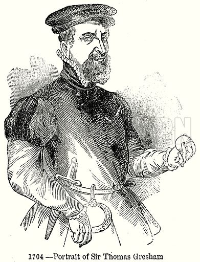 Portrait of Sir Thomas Gresham. Illustration from Old England, A Pictorial Museum edited by Charles Knight (James Sangster & Co, c 1845).