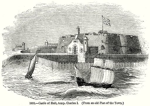Castle of Hull, temp. Charles I. Illustration from Old England, A Pictorial Museum edited by Charles Knight (James Sangster & Co, c 1845).