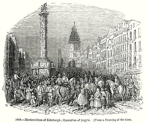 Market-Cross of Edinburgh : Execution of Argyle. Illustration from Old England, A Pictorial Museum edited by Charles Knight (James Sangster & Co, c 1845).