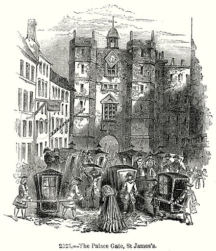 The Palace Gate, St James's. Illustration from Old England, A Pictorial Museum edited by Charles Knight (James Sangster & Co, c 1845).