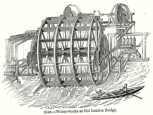 Water-Works at Old London Bridge. Illustration from Old England, A Pictorial Museum edited by Charles Knight (James Sangster & Co, c 1845).