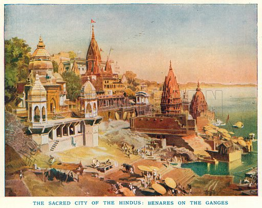 The Sacred City of the Hindus: Benares on the Ganges. Illustration for Harmsworth History of the World (1907).
