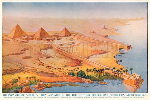 The Pyramids of Abusir as they appeared in the Time of their Builder, King Ne-Ueser-Ra, about 3600 B.C. Illustration for Harmsworth History of the World (1907).