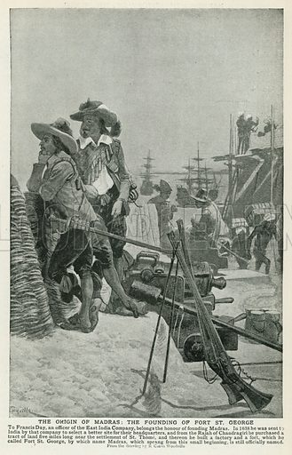 The Origin of Madras: The Founding of Fort St. George. Illustration for Harmsworth History of the World (1907).