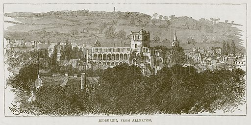 Jedburgh, from Allerton. Illustration for Picturesque Scotland by Francis Watt and Andrew Carter (Frederick Warne, c 1880).