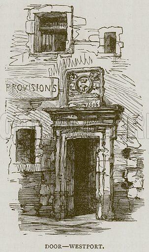 Door--Westport. Illustration for Picturesque Scotland by Francis Watt and Andrew Carter (Frederick Warne, c 1880).