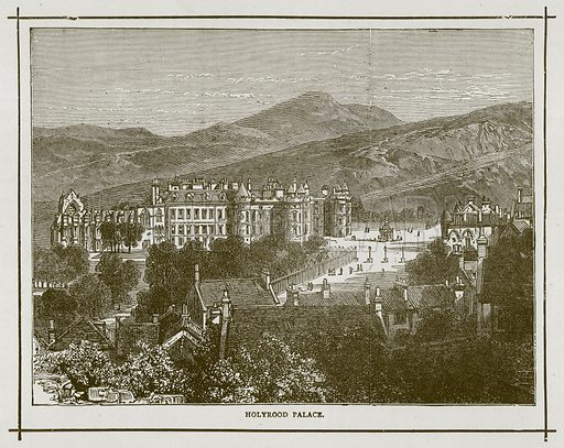 Holyrood Palace. Illustration for Picturesque Scotland by Francis Watt and Andrew Carter (Frederick Warne, c 1880).
