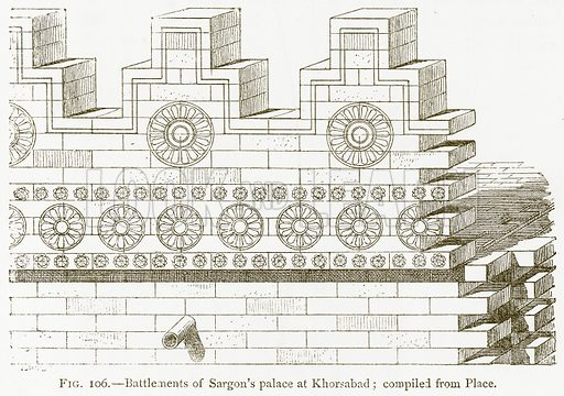 Battlements of Sargon's Palace at Khorsabad; Compiled from Place. Illustration for A History of Art in Chaldaea and Assyria by Georges Perrot and Charles Chipiez (Chapman and Hall, 1884).