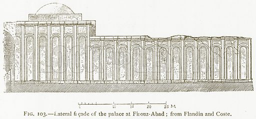 Lateral Facade of the Palace at Firouz-Abad; from Flandin and Coste. Illustration for A History of Art in Chaldaea and Assyria by Georges Perrot and Charles Chipiez (Chapman and Hall, 1884).