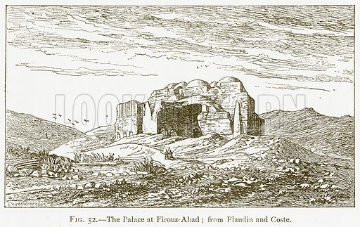 The Palace at Firouz-Abad; from Flandin and Coste. Illustration for A History of Art in Chaldaea and Assyria by Georges Perrot and Charles Chipiez (Chapman and Hall, 1884).