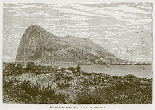 The Rock of Gibraltar: From the Mainland. Illustration for The Sea by F Whymper (Cassell, c 1890).
