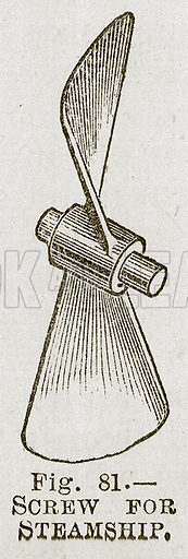 Screw for Steamship. Illustration for Cassell's Book of Sports and Pastimes (Cassell, c 1890).