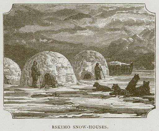 Eskimo Snow-Houses. Illustration for Children of All Nations (Cassell, c 1880).