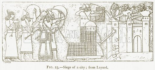 Siege of a City; from Layard. Illustration from A History of Art in Chaldaea and Assyria by Georges Perrot and Charles Chipiez (Chapman and Hall, 1884).