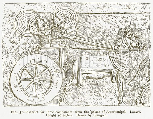 Chariot for Three Combatants; from the Palace of Assurbanipal. Louvre. Illustration from A History of Art in Chaldaea and Assyria by Georges Perrot and Charles Chipiez (Chapman and Hall, 1884).
