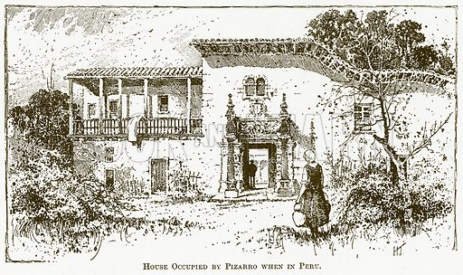 House Occupied by Pizarro when in Peru. Illustration for The New Popular Educator (Cassell, 1891).