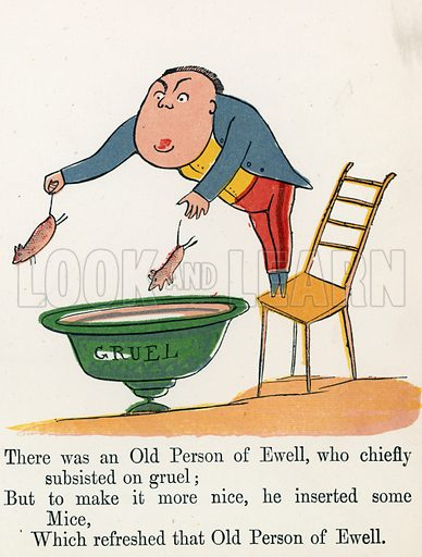 There was an Old Person of Ewell, who chiefly subsisted on gruel