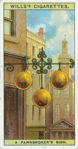 A Pawnbroker's Sign. Illustration from Wills's Do You Know cigarette card series, early 20th century.
