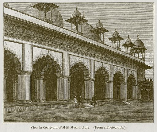 View in Courtyard of Muti Musjid, Agra. Illustration for History of Indian and Eastern Architecture by James Fergusson (John Murray, 1876).
