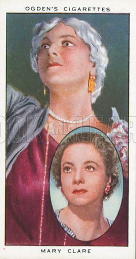 Mary Clare. Actors natural and character studies. Ogden's cigarette card, early 20th century.