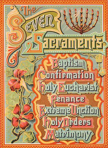 The Seven Sacraments. Illustration for Beautiful Pearls of Catholic Truth (John Duffy, c 1880).