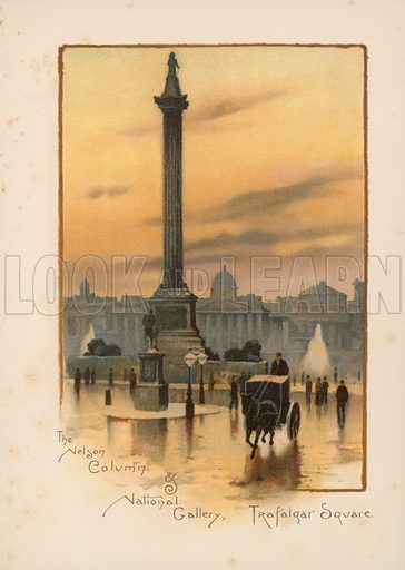 The Nelson Column, The National Gallery, Trafalgar Square. Illustration for Pictures of London (Ward Lock, c 1880).