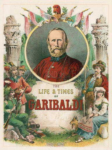 The Life & Times of Garibaldi. Illustration for The Life and Times of Garibaldi (Walter Scott, c 1890).
